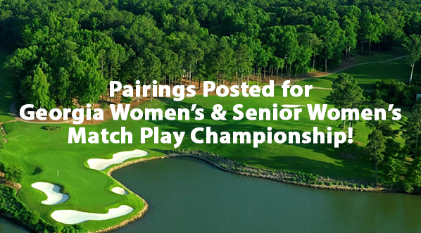 Georgia Women's & Senior Women's Match Play Begins May 31!